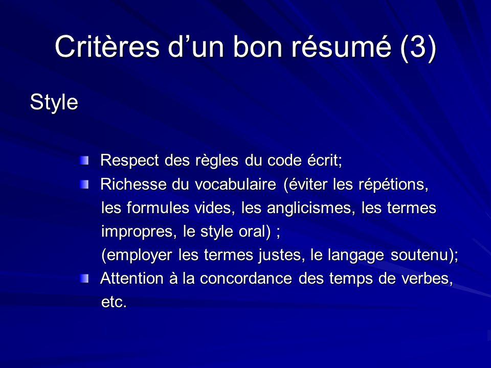 Critères d'un bon résumé (3) Style Respect des règles du code écrit; Respect des règles du code écrit; Richesse du vocabulaire (éviter les répétions,