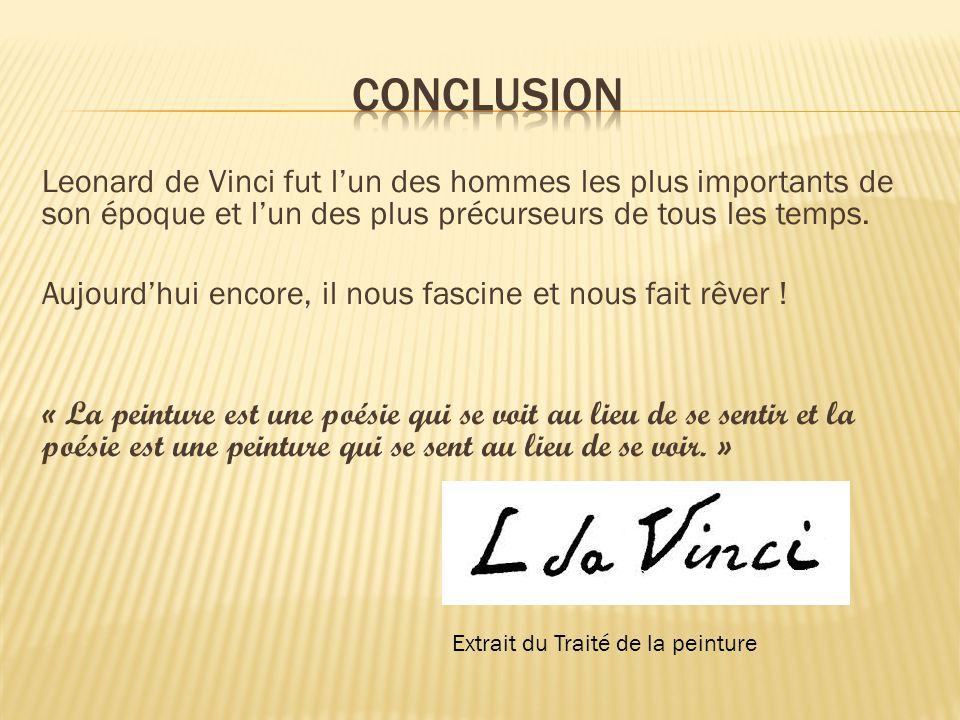 Leonard de Vinci fut l'un des hommes les plus importants de son époque et l'un des plus précurseurs de tous les temps.