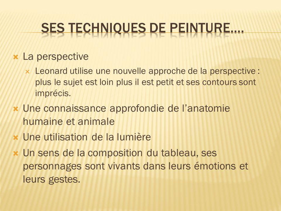  La perspective  Leonard utilise une nouvelle approche de la perspective : plus le sujet est loin plus il est petit et ses contours sont imprécis.