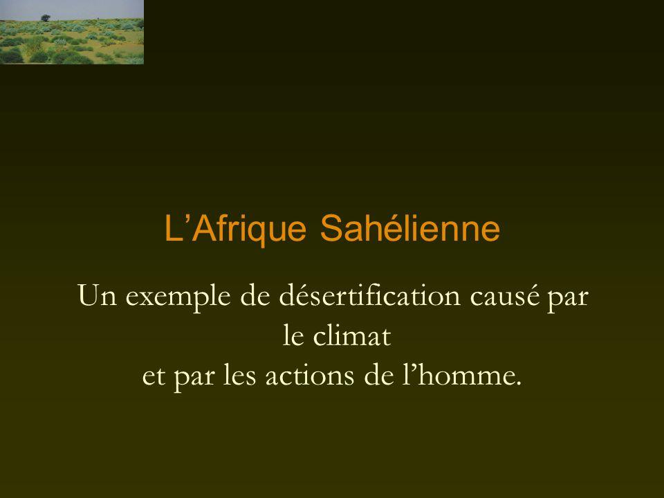 3 exemples de désertification 1- L'Afrique sahélienne 2- La mer d'Aral 3- La Baie d'Hudson