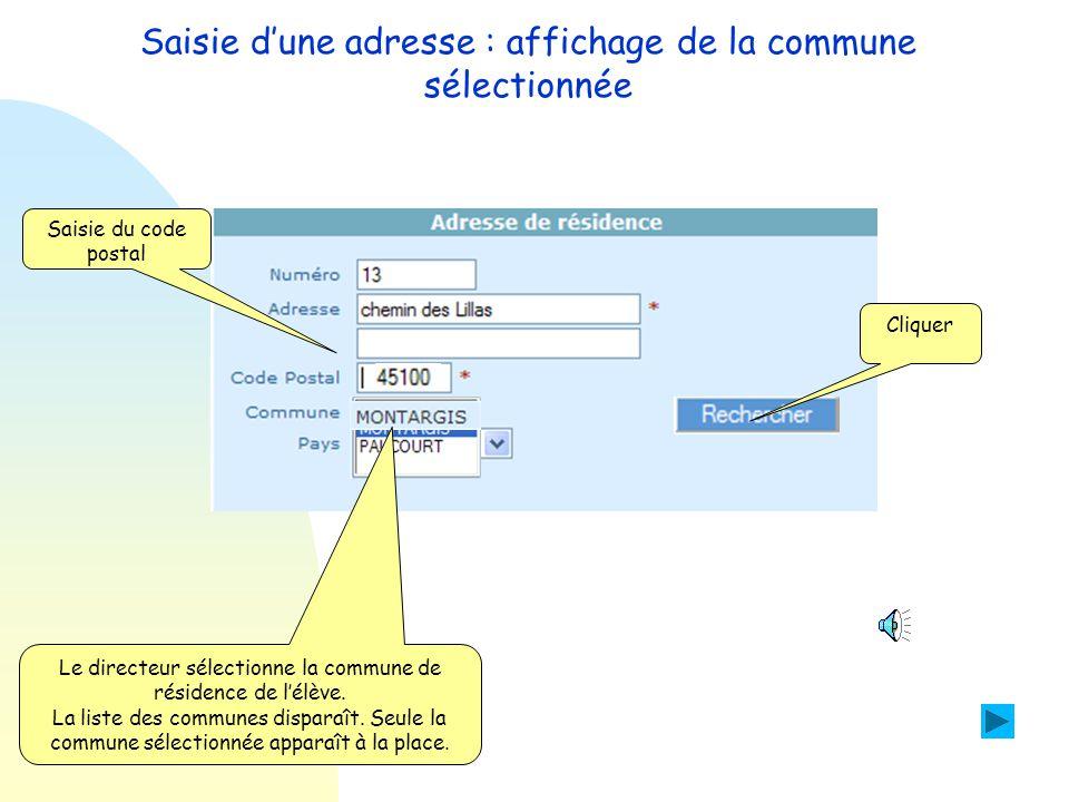 Saisie d'une adresse : affichage de la commune sélectionnée Objectif : Durant la saisie d'une adresse, une fois la liste des communes correspondant au