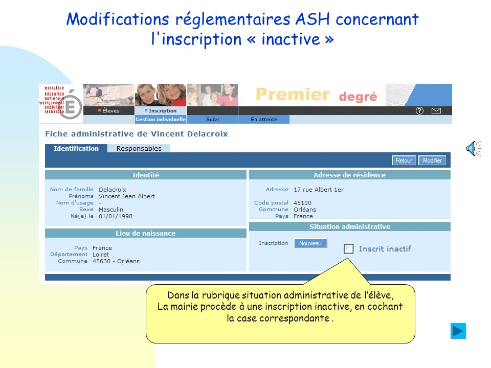 Modifications réglementaires ASH concernant l inscription « inactive » Ecole A Ecole de référence Inscription Admission définitive Ecole B Ecole avec CLIS Inscription Admission définitive Inscription inactive