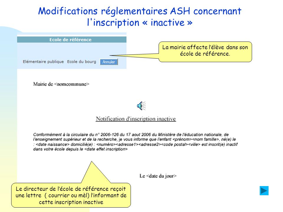 Modifications réglementaires ASH concernant l inscription « inactive » Dans la rubrique situation administrative de l'élève, La mairie procède à une inscription inactive, en cochant la case correspondante.
