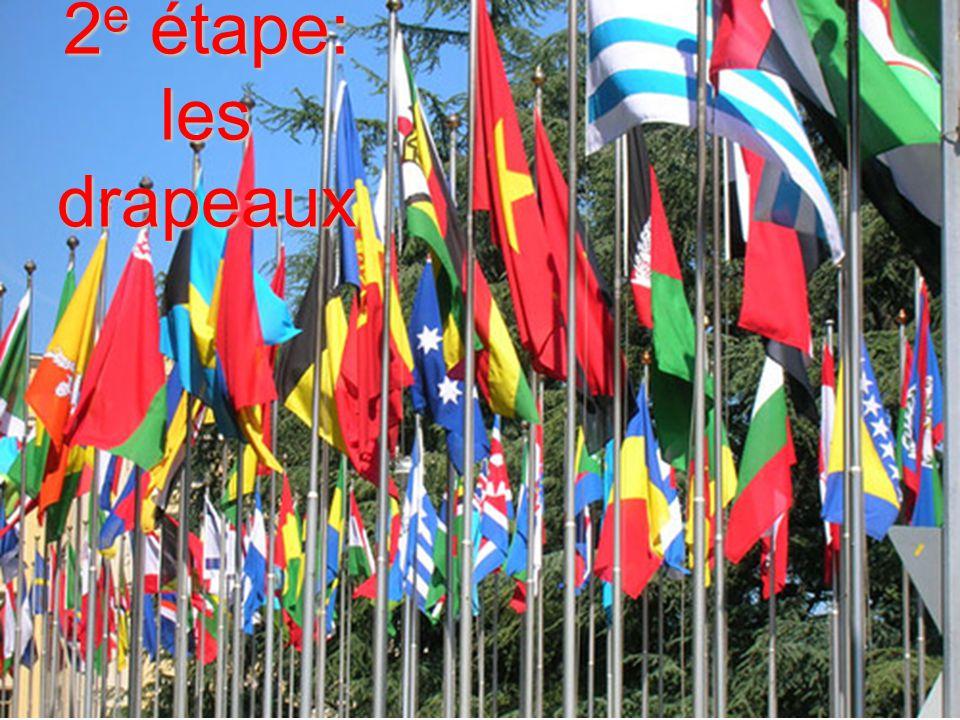 2 e étape: les drapeaux
