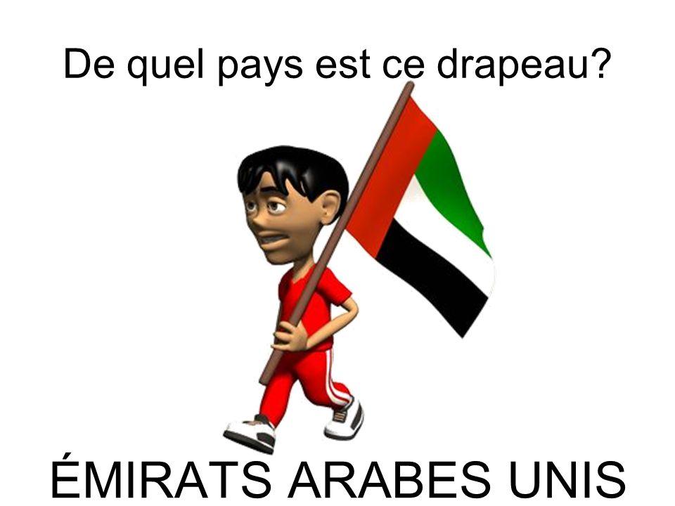 De quel pays est ce drapeau? ÉMIRATS ARABES UNIS
