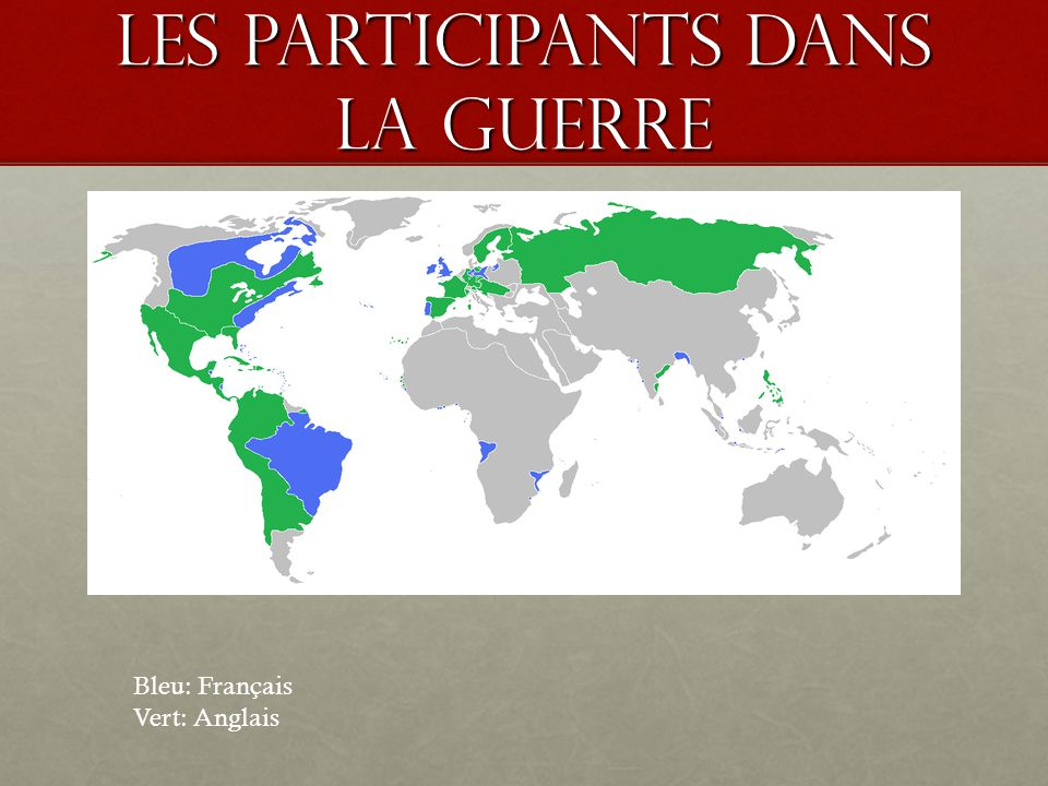 Les participants dans la guerre Bleu: Français Vert: Anglais