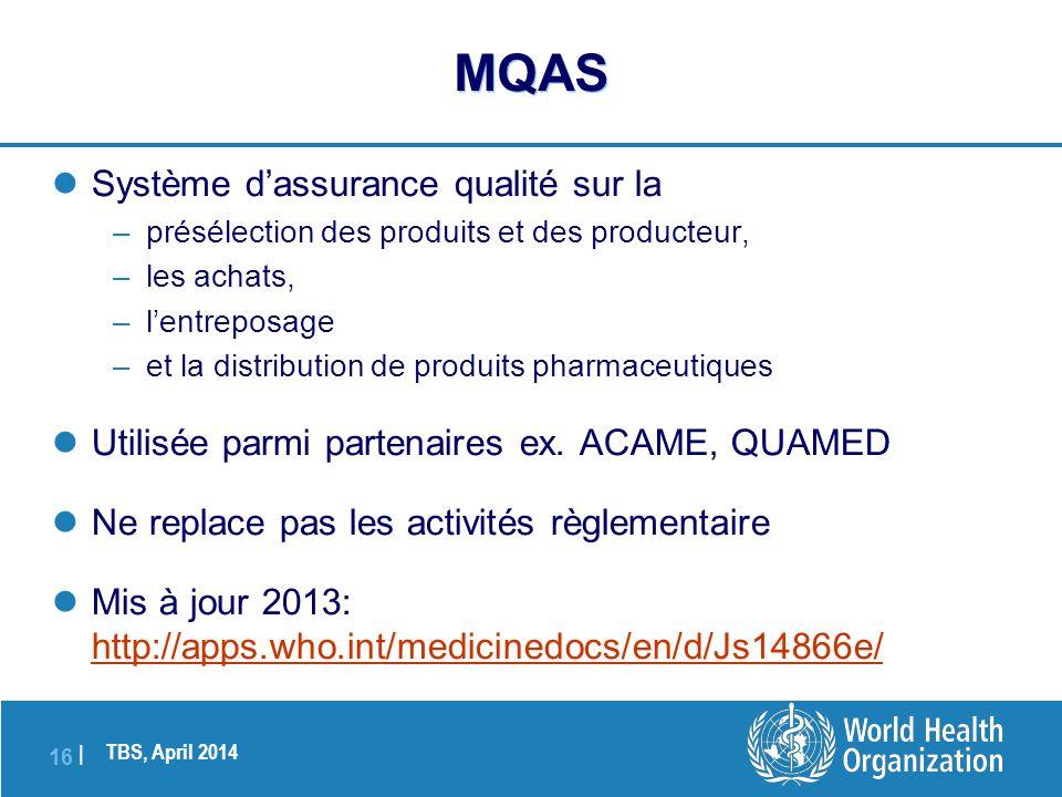 TBS, April 2014 16 |  Système d'assurance qualité sur la –présélection des produits et des producteur, –les achats, –l'entreposage –et la distributio