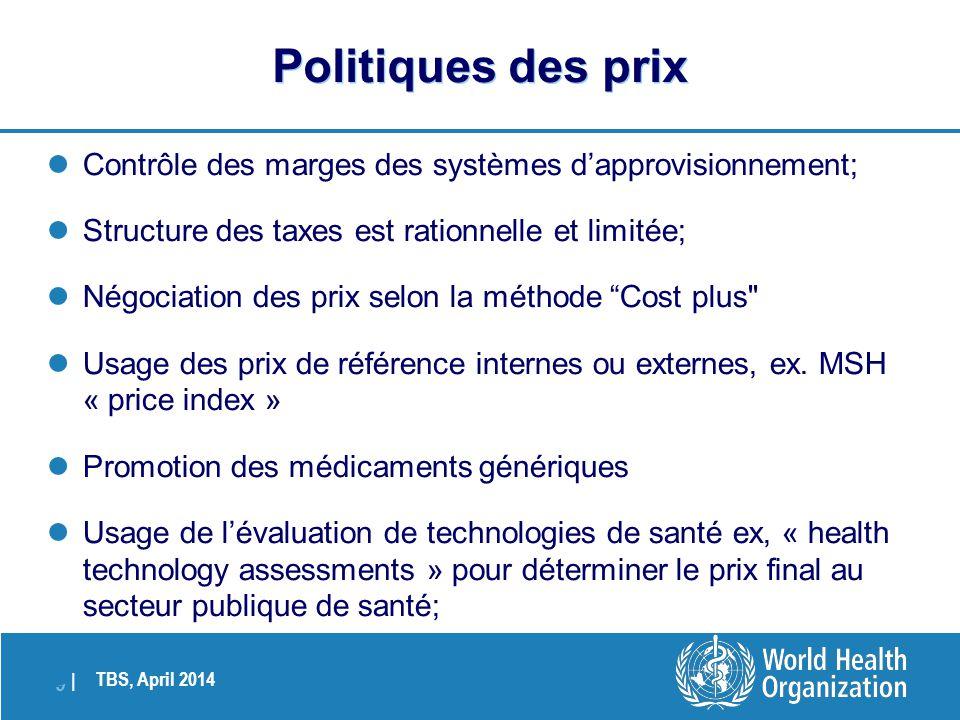 TBS, April 2014 9 |9 |  Contrôle des marges des systèmes d'approvisionnement;  Structure des taxes est rationnelle et limitée;  Négociation des pri