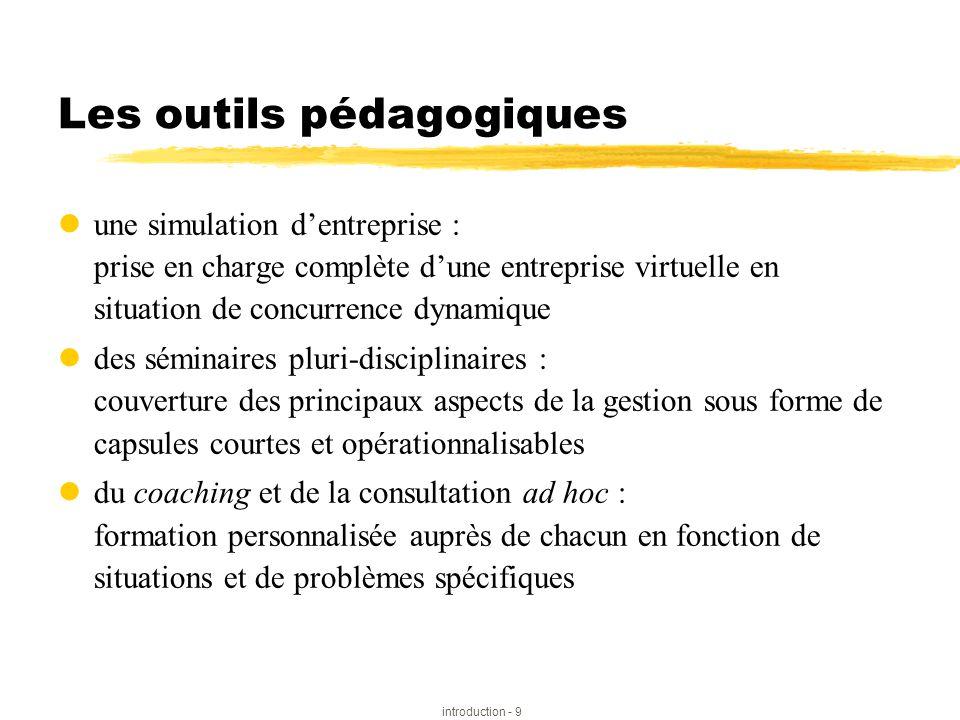 introduction - 9 Les outils pédagogiques  une simulation d'entreprise : prise en charge complète d'une entreprise virtuelle en situation de concurren