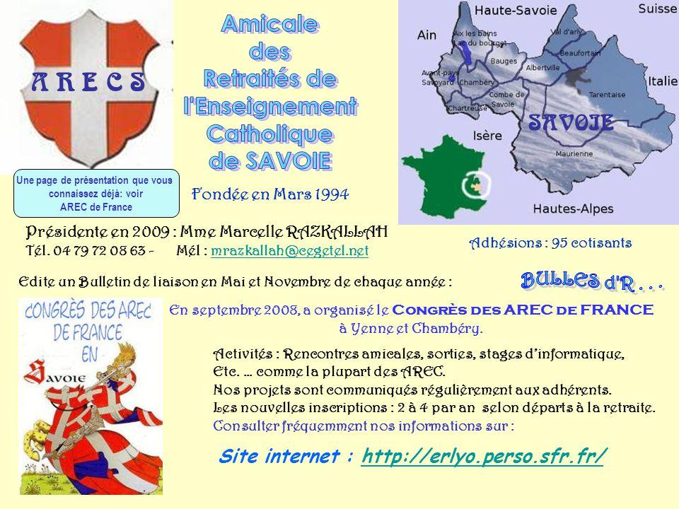 SAVOIE A R E C S Fondée en Mars 1994 Présidente en 2009 : Mme Marcelle RAZKALLAH Tél.