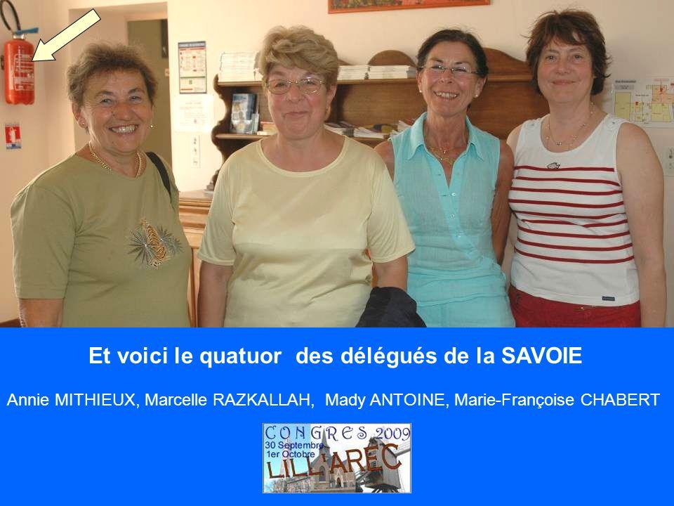 Et voici le quatuor des délégués de la SAVOIE Annie MITHIEUX, Marcelle RAZKALLAH, Mady ANTOINE, Marie-Françoise CHABERT