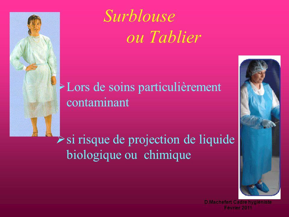 D.Machefert Cadre hygiéniste Février 2011 Précautions standards  Elles sont présentées dans la circulaire DGS/ DH-n°98/249 du 20 Avril 1998  elles d