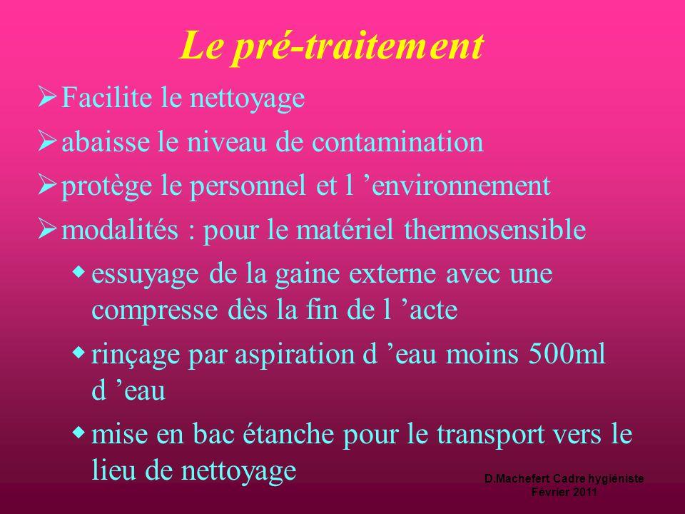 D.Machefert Cadre hygiéniste Février 2011 Objectifs des différentes étapes  Les DM souillés doivent subir différentes étapes indispensables.  chaque