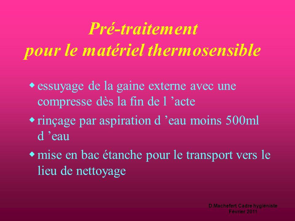 D.Machefert Cadre hygiéniste Février 2011 Le pré-traitement  Facilite le nettoyage  abaisse le niveau de contamination  protège le personnel et l '