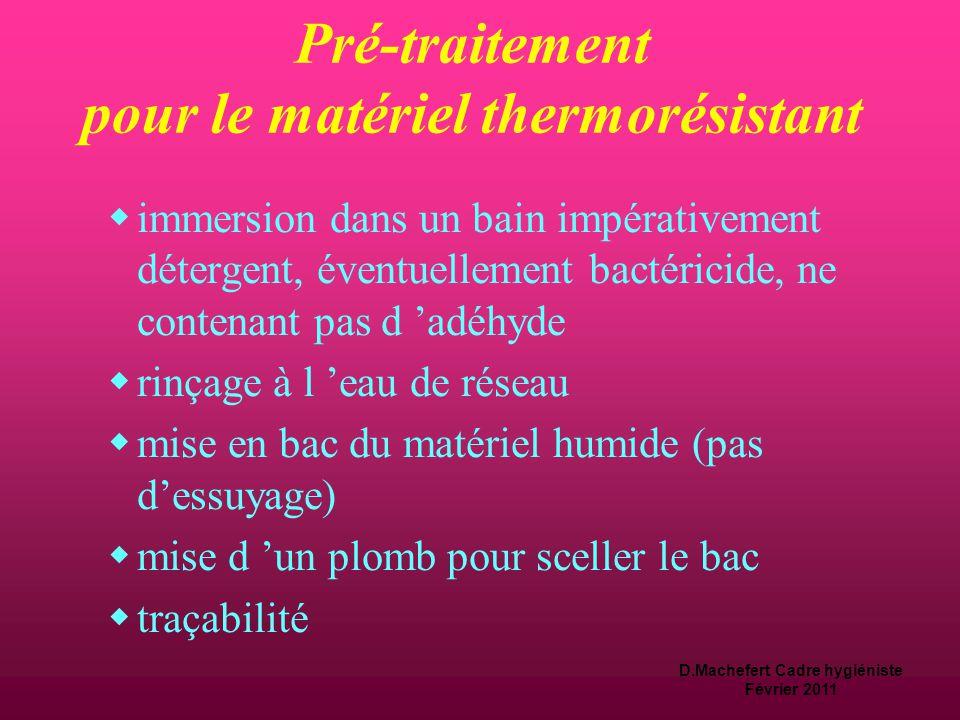 D.Machefert Cadre hygiéniste Février 2011 Pré-traitement pour le matériel thermosensible  essuyage de la gaine externe avec une compresse dès la fin