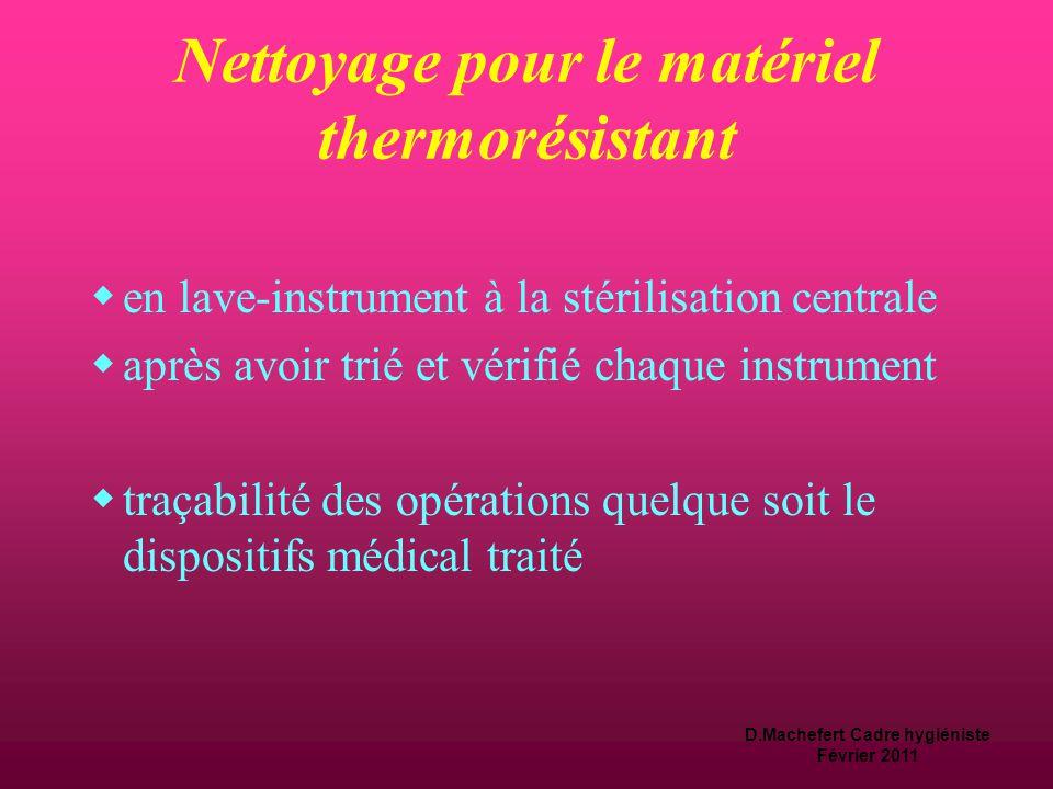 D.Machefert Cadre hygiéniste Février 2011 Nettoyage pour le matériel thermosensible  test d 'étanchéité  double nettoyage avec:  écouvillonage pend