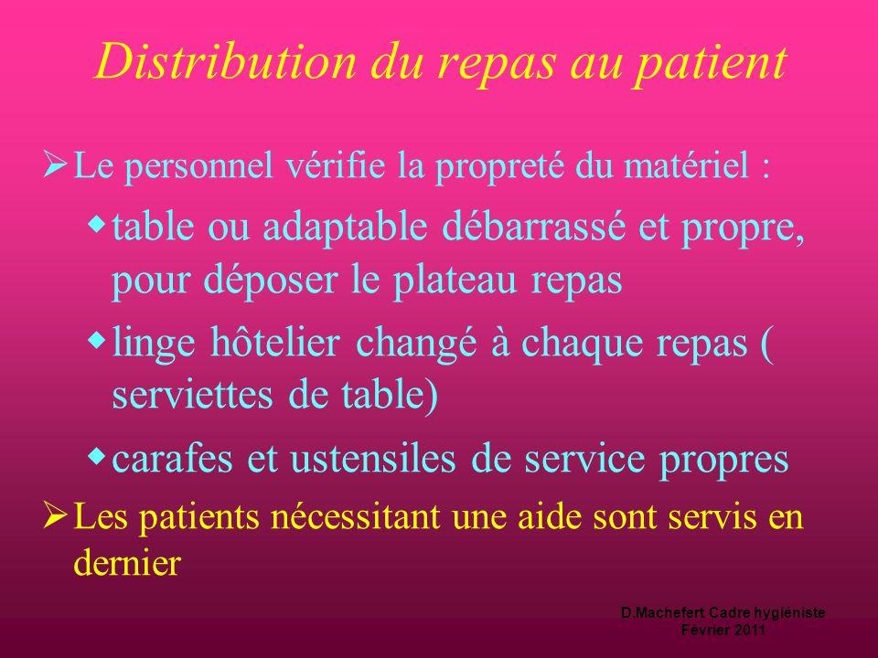 D.Machefert Cadre hygiéniste Février 2011 Distribution du repas au patient  Les personnes dédiées à la distribution et à l 'aide aux repas sont formé