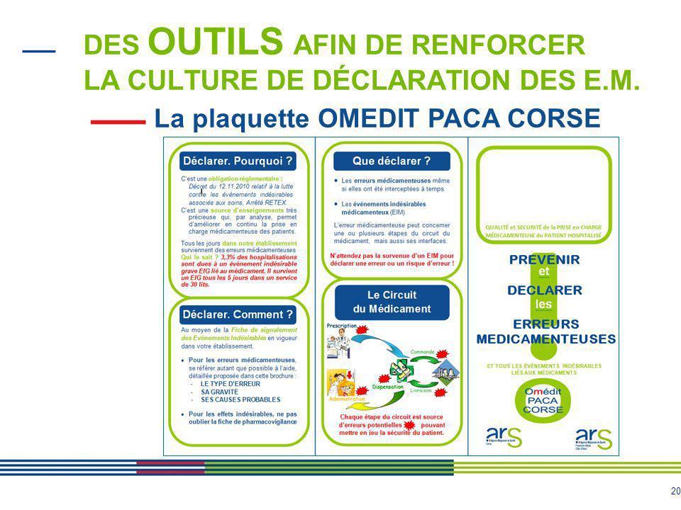 20 DES OUTILS AFIN DE RENFORCER LA CULTURE DE DÉCLARATION DES E.M. La plaquette OMEDIT PACA CORSE