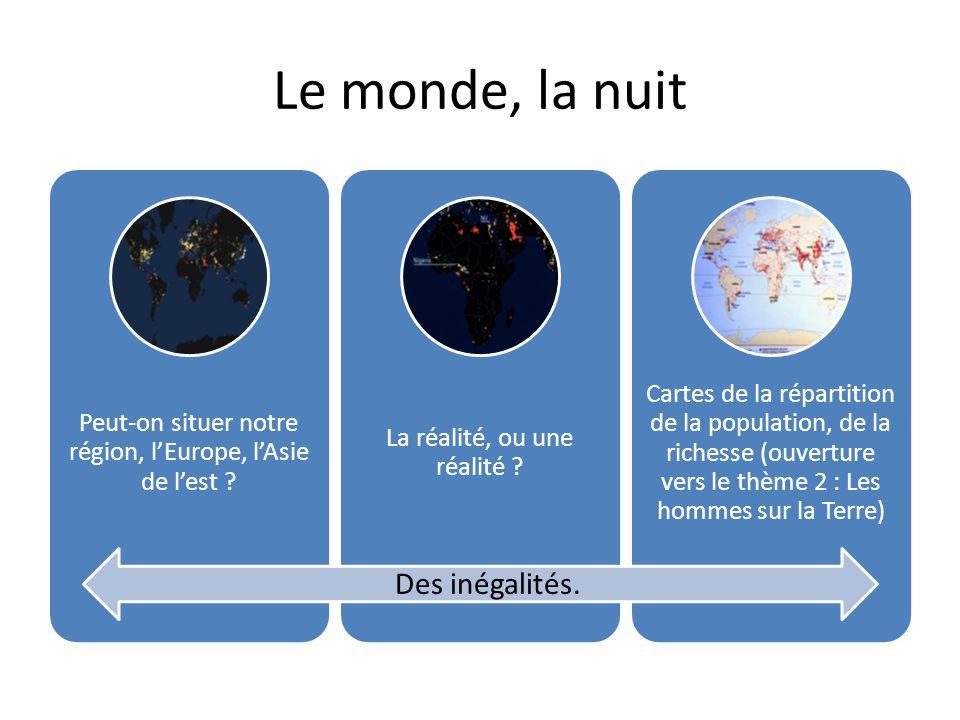 Le monde, la nuit Peut-on situer notre région, l'Europe, l'Asie de l'est ? La réalité, ou une réalité ? Cartes de la répartition de la population, de