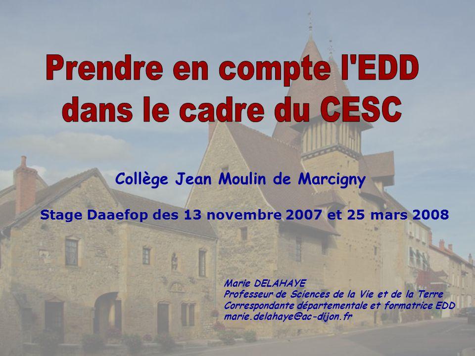 Collège Jean Moulin de Marcigny Stage Daaefop des 13 novembre 2007 et 25 mars 2008 Marie DELAHAYE Professeur de Sciences de la Vie et de la Terre Corr