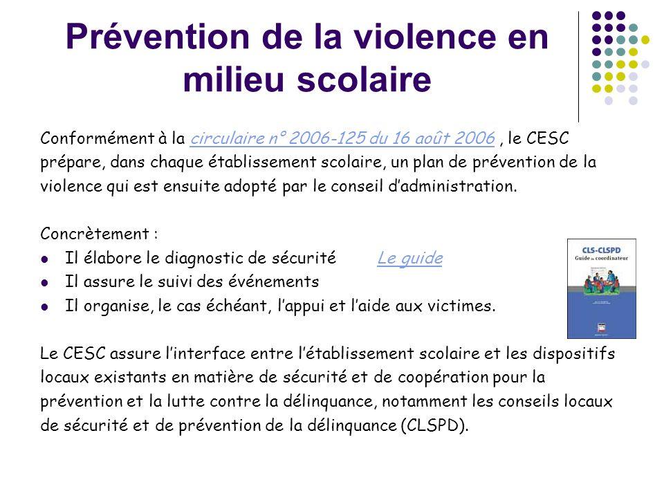 Prévention de la violence en milieu scolaire Conformément à la circulaire n° 2006-125 du 16 août 2006, le CESCcirculaire n° 2006-125 du 16 août 2006 p