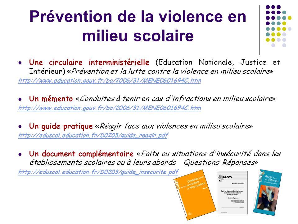 Prévention de la violence en milieu scolaire  Une circulaire interministérielle (Education Nationale, Justice et Intérieur) «Prévention et la lutte c