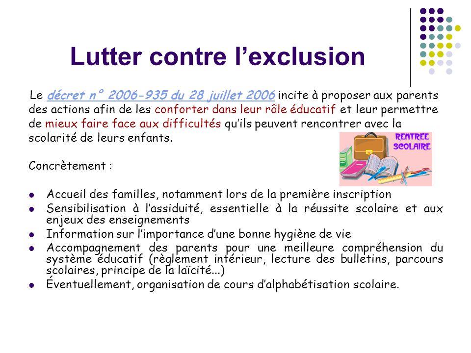 Lutter contre l'exclusion Le décret n° 2006-935 du 28 juillet 2006 incite à proposer aux parentsdécret n° 2006-935 du 28 juillet 2006 des actions afin