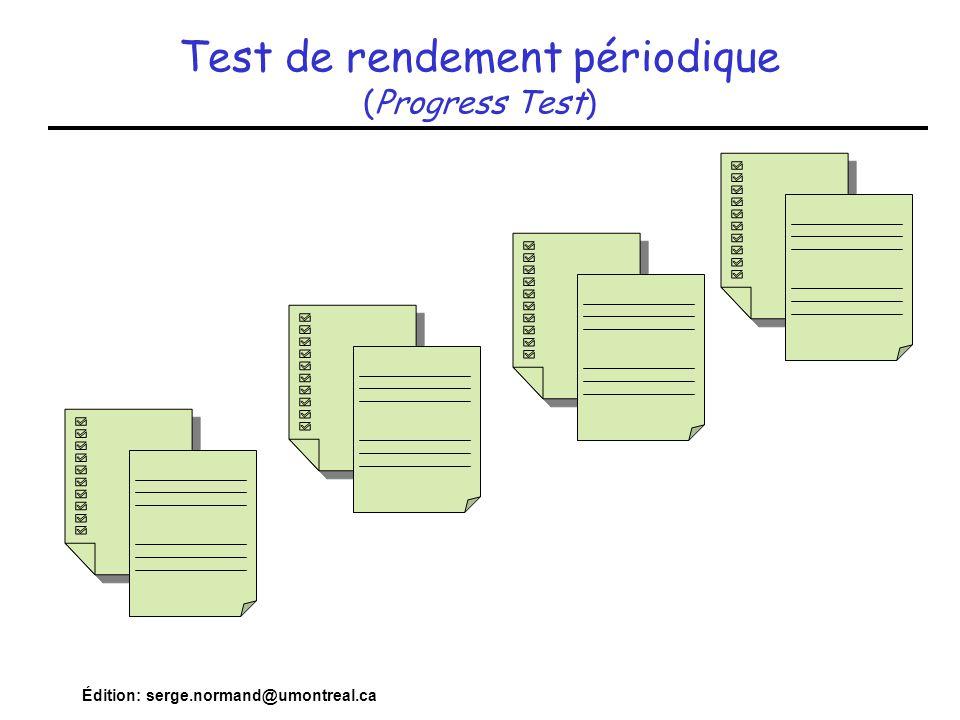 Édition: serge.normand@umontreal.ca Test de rendement périodique (Progress Test)