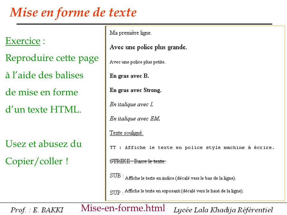 Mise en forme de texte Mise-en-forme.html Exercice : Reproduire cette page à l'aide des balises de mise en forme d'un texte HTML. Usez et abusez du Co