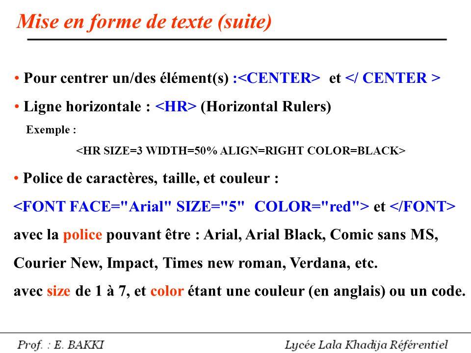 Mise en forme de texte (suite) • Pour centrer un/des élément(s) : et • Ligne horizontale : (Horizontal Rulers) Exemple : • Police de caractères, taill