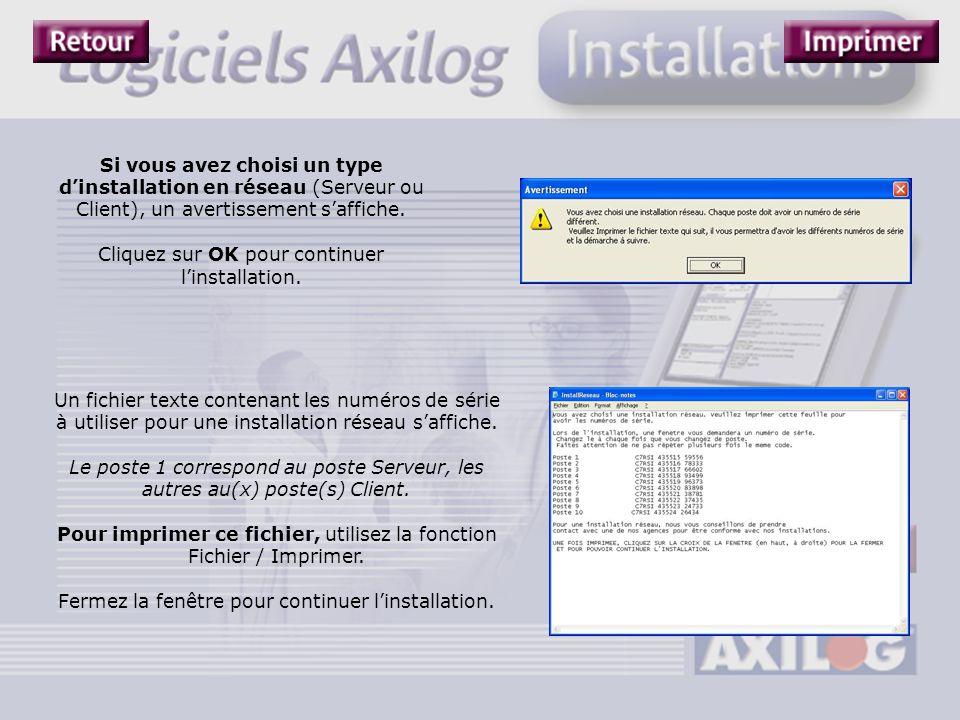 Si vous avez choisi un type d'installation en réseau (Serveur ou Client), un avertissement s'affiche. Cliquez sur OK pour continuer l'installation. Un