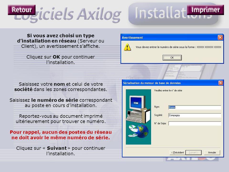 Si vous avez choisi un type d'installation en réseau (Serveur ou Client), un avertissement s'affiche. Cliquez sur OK pour continuer l'installation. Sa