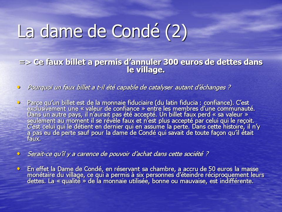 La dame de Condé (2) => Ce faux billet a permis d'annuler 300 euros de dettes dans le village. • Pourquoi un faux billet a t-il été capable de catalys