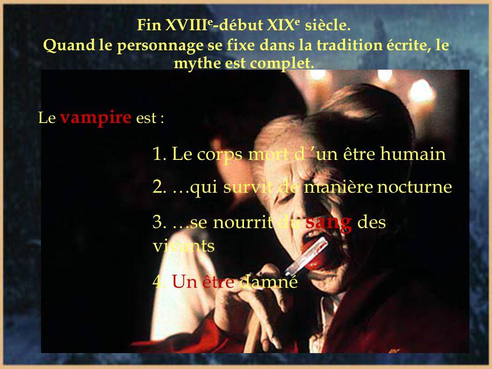 XVIII e siècle Essor de l 'esprit scientifique Les légendes de vampires présentent des cautions pseudo- scientifiques Apparition du crucifix comme pro