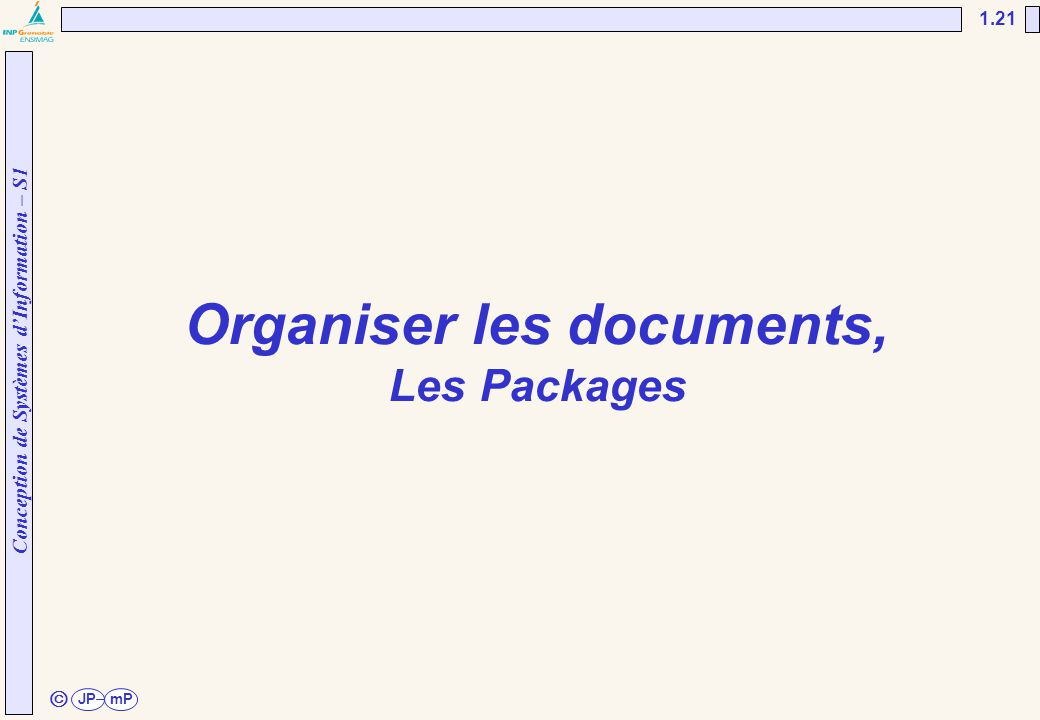 Conception de Systèmes d'Information – S1 JPmP 1.21 ã Organiser les documents, Les Packages