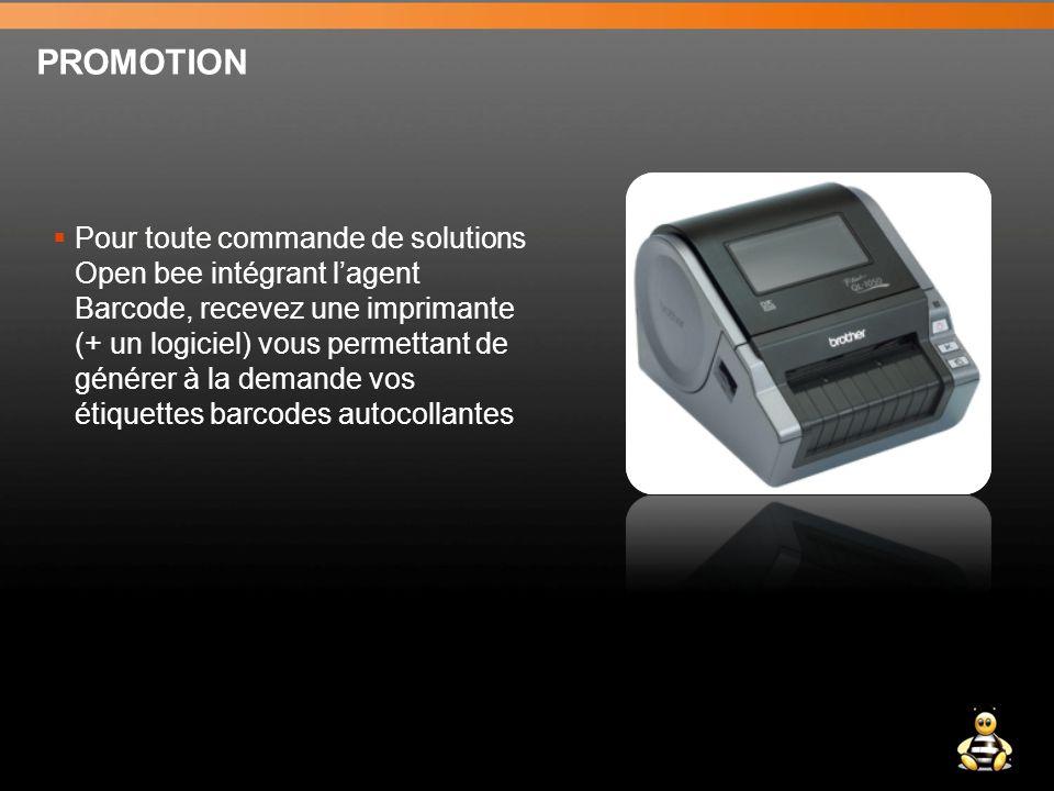 PROMOTION  Pour toute commande de solutions Open bee intégrant l'agent Barcode, recevez une imprimante (+ un logiciel) vous permettant de générer à la demande vos étiquettes barcodes autocollantes