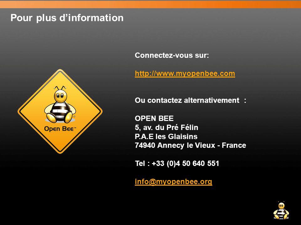 Pour plus d'information Connectez-vous sur: http://www.myopenbee.com Ou contactez alternativement : OPEN BEE 5, av.