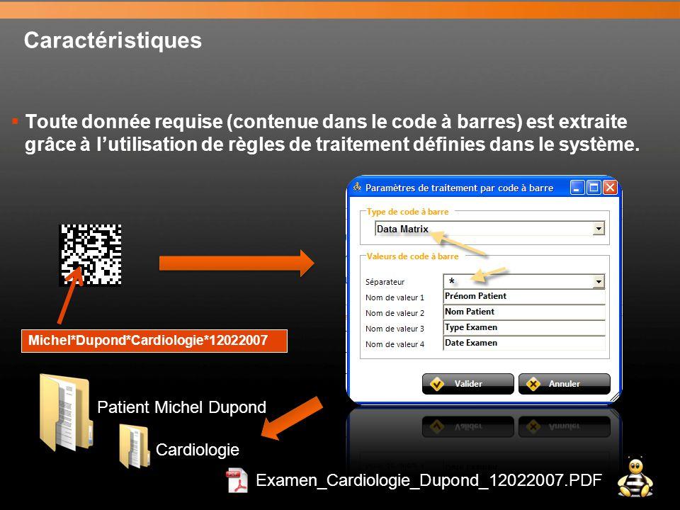Caractéristiques  Toute donnée requise (contenue dans le code à barres) est extraite grâce à l'utilisation de règles de traitement définies dans le système.