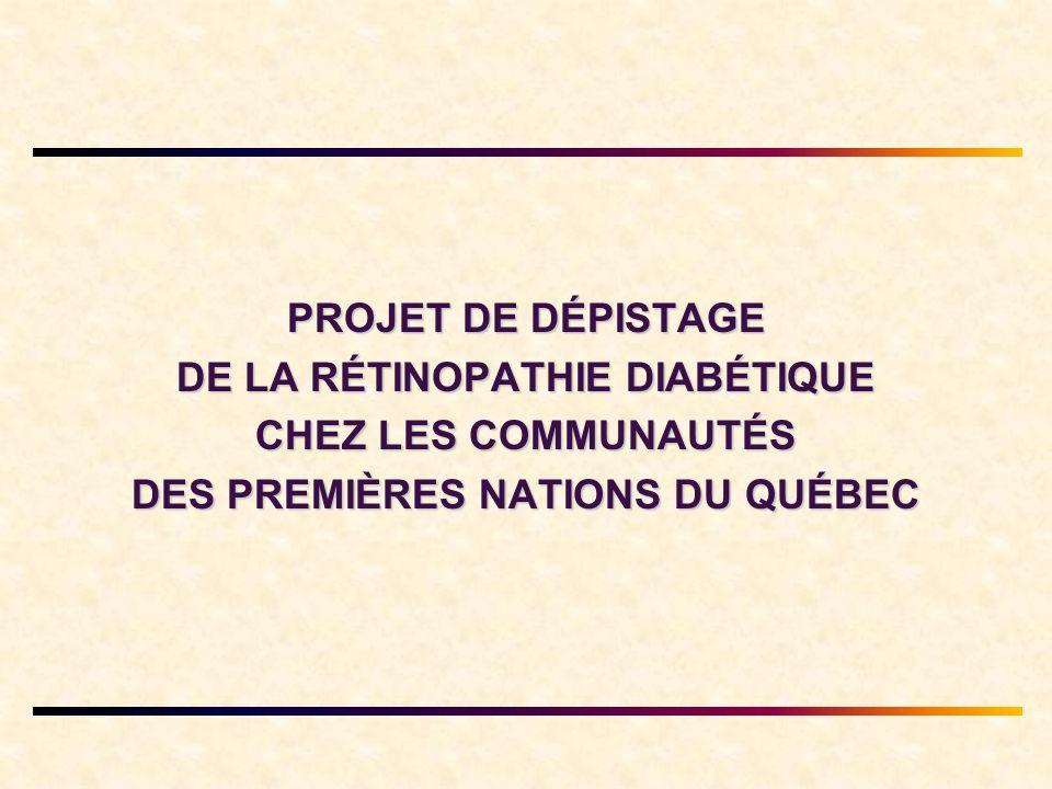 PROJET DE DÉPISTAGE DE LA RÉTINOPATHIE DIABÉTIQUE CHEZ LES COMMUNAUTÉS DES PREMIÈRES NATIONS DU QUÉBEC