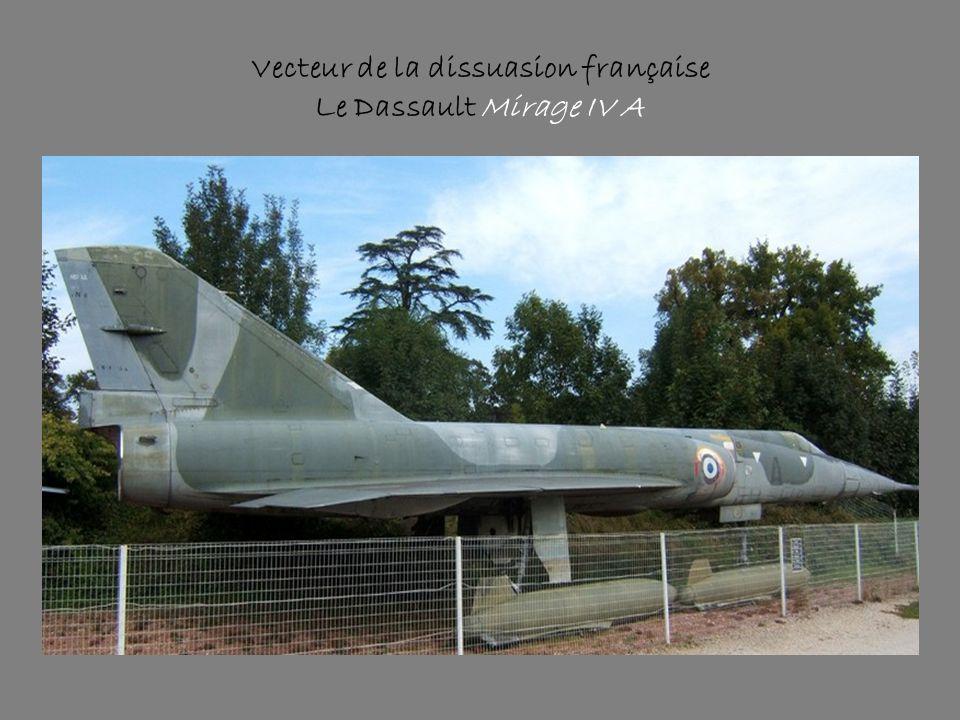 Vecteur de la dissuasion française Le Dassault Mirage IV A