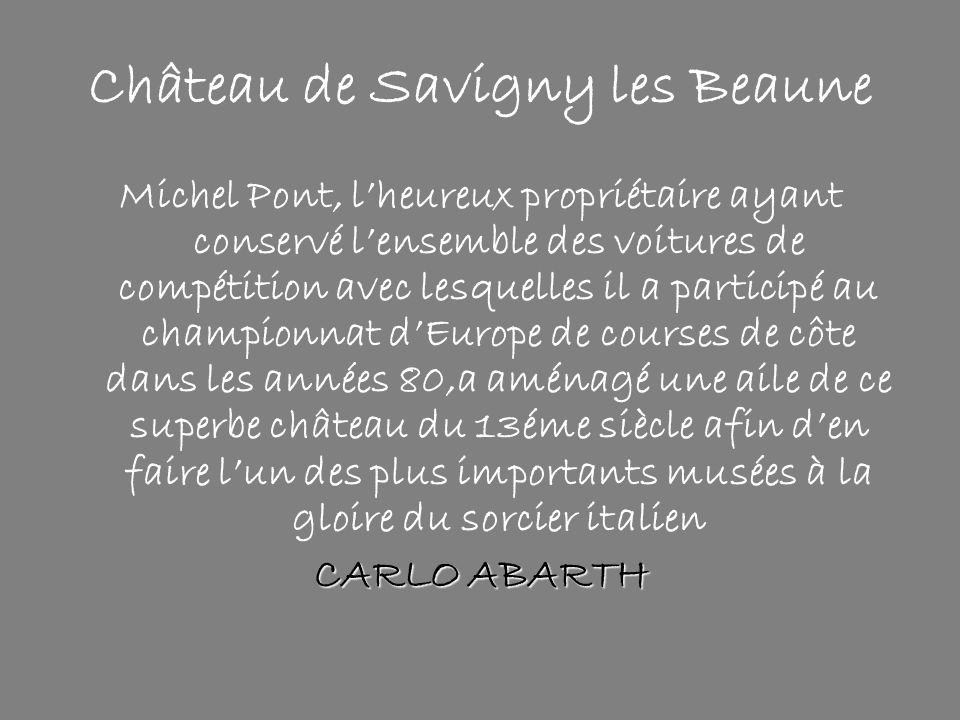 Château de Savigny les Beaune Michel Pont, l'heureux propriétaire ayant conservé l'ensemble des voitures de compétition avec lesquelles il a participé