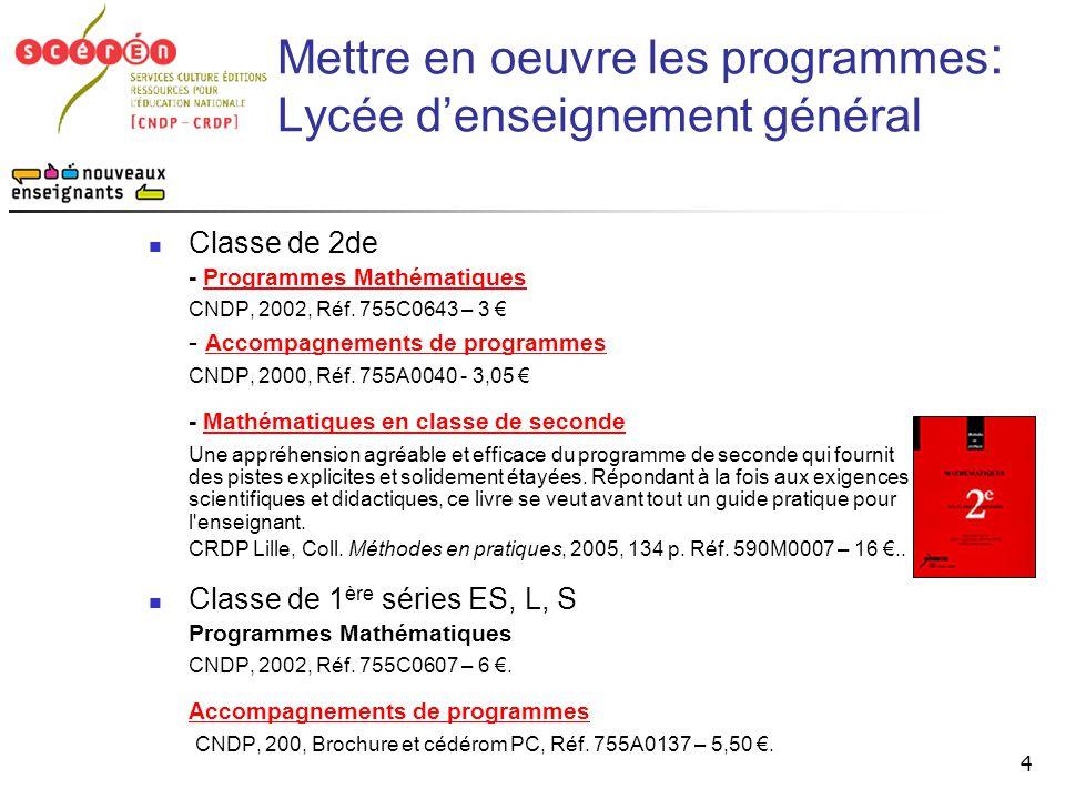 4  Classe de 2de - Programmes MathématiquesProgrammes Mathématiques CNDP, 2002, Réf. 755C0643 – 3 € - Accompagnements de programmes Accompagnements d