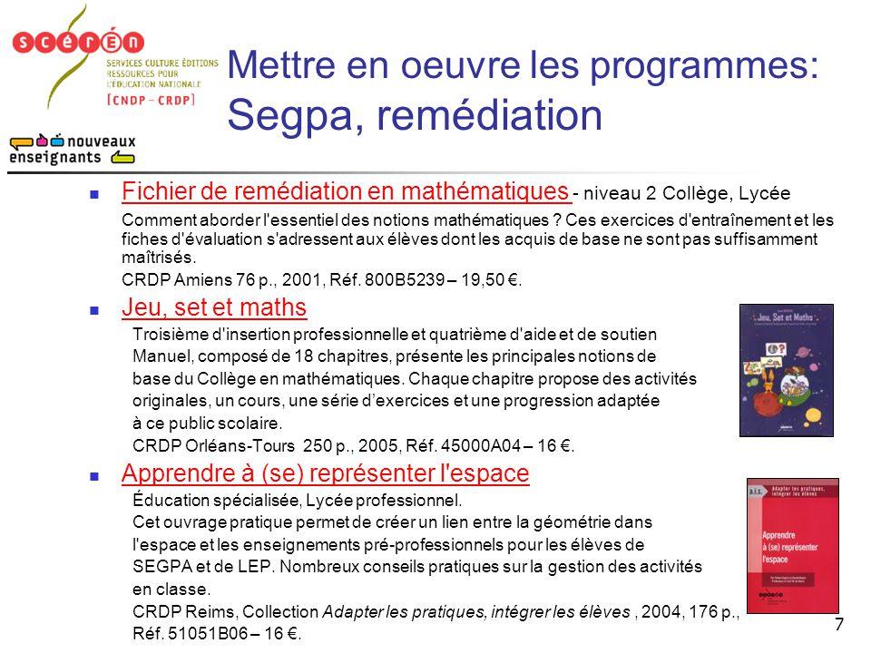 7 Mettre en oeuvre les programmes: Segpa, remédiation  Fichier de remédiation en mathématiques - niveau 2 Collège, Lycée Fichier de remédiation en ma
