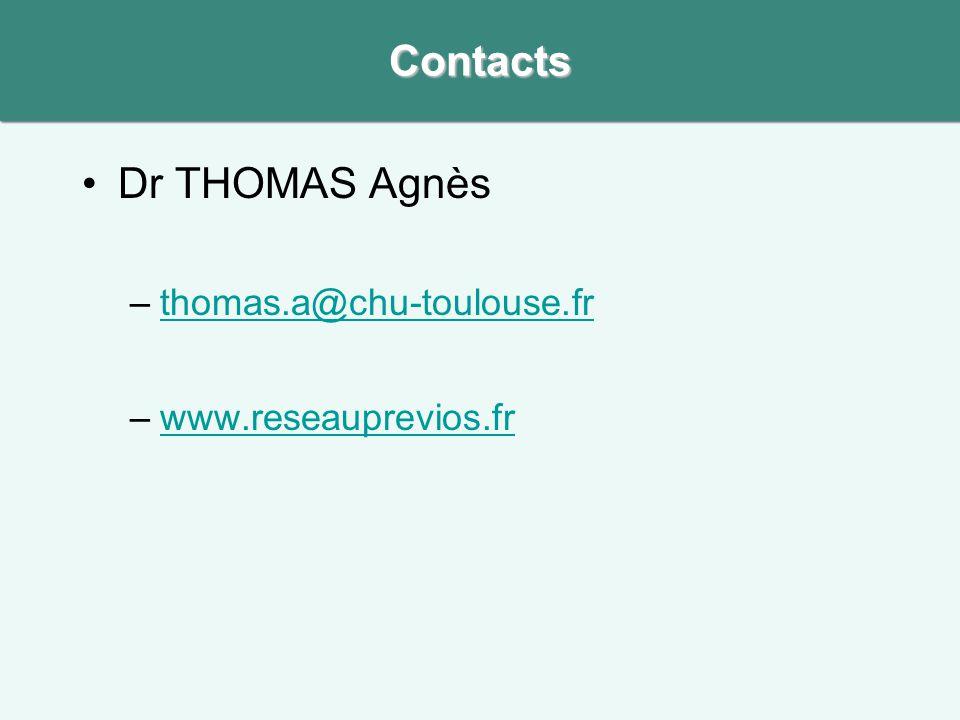 •Dr THOMAS Agnès –thomas.a@chu-toulouse.frthomas.a@chu-toulouse.fr –www.reseauprevios.frwww.reseauprevios.frContacts