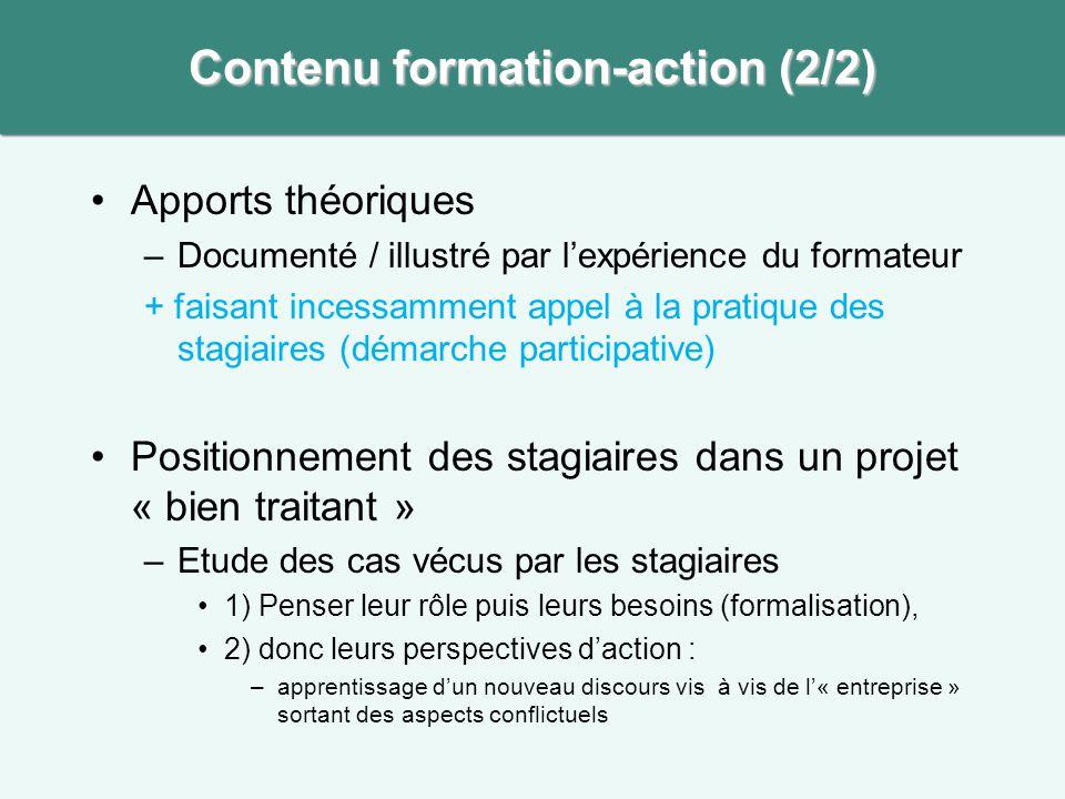 •Apports théoriques –Documenté / illustré par l'expérience du formateur + faisant incessamment appel à la pratique des stagiaires (démarche participat