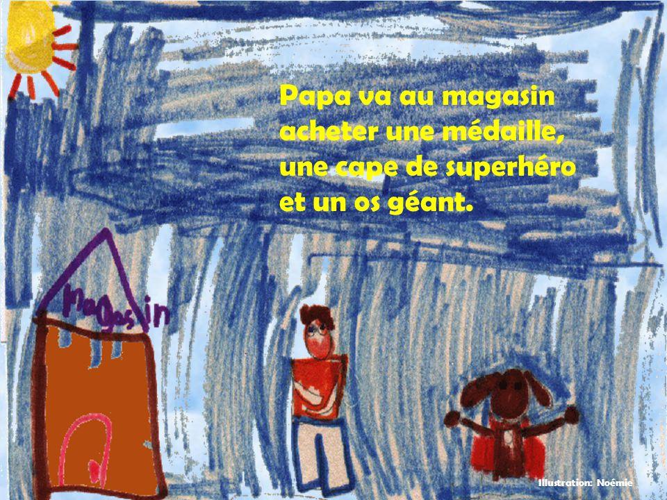 Papa va au magasin acheter une médaille, une cape de superhéro et un os géant. Illustration: Noémie