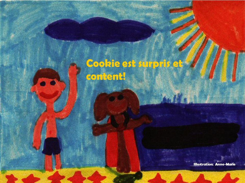 Cookie est surpris et content! Illustration: Anne-Marie