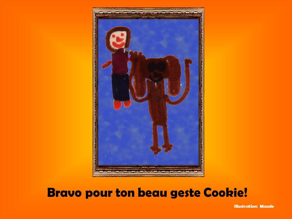 Bravo pour ton beau geste Cookie! Illustration: Maude