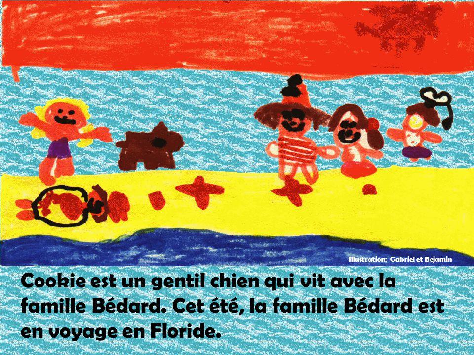 Cookie est un gentil chien qui vit avec la famille Bédard. Cet été, la famille Bédard est en voyage en Floride. Illustration: Gabriel et Bejamin