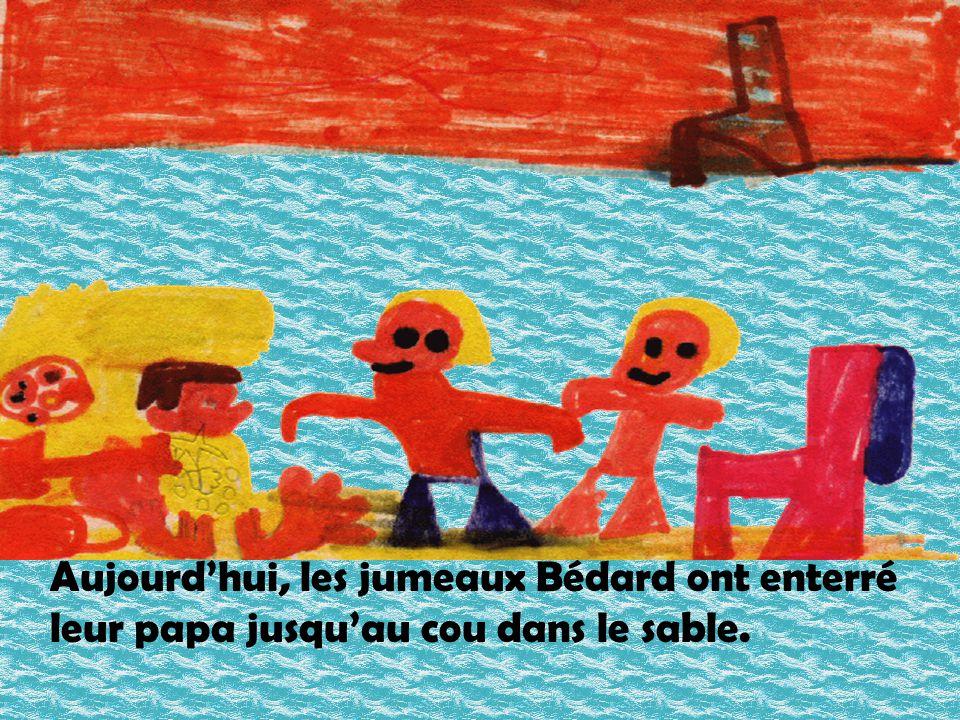Aujourd'hui, les jumeaux Bédard ont enterré leur papa jusqu'au cou dans le sable. Illustration: Jérémie